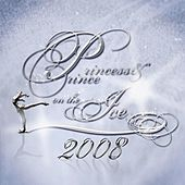 Play & Download Princess & Prince On The Ice 2008 by Various Artists | Napster