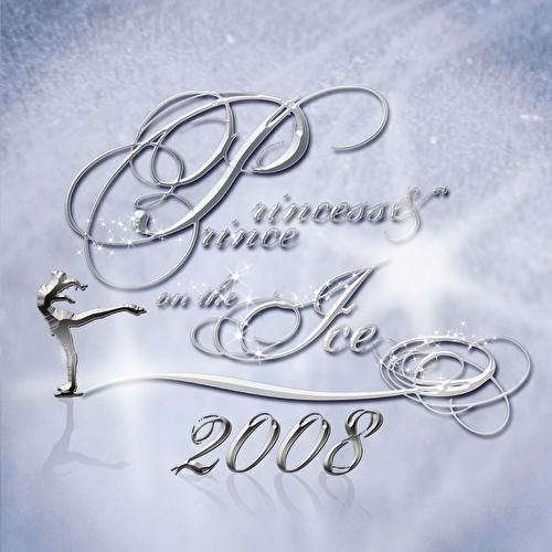 Princess & Prince On The Ice 2008 by Various Artists