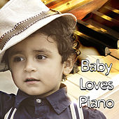 Baby Loves Piano – Best Classical Music for Baby, Soothing Sounds for Relaxation, Brain Power, Development of Child, Gentle Piano by Piano Love Songs