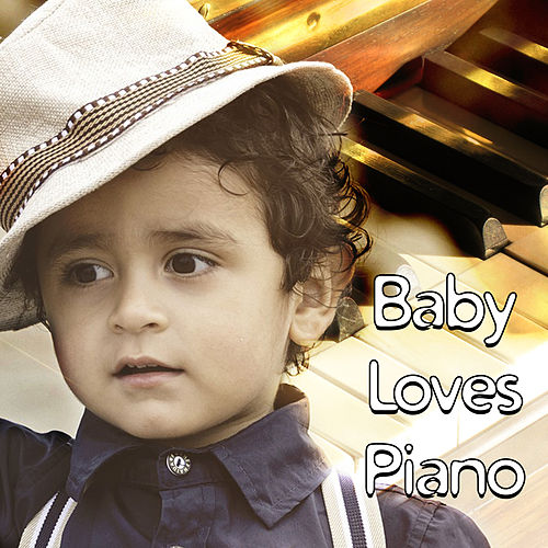 Play & Download Baby Loves Piano – Best Classical Music for Baby, Soothing Sounds for Relaxation, Brain Power, Development of Child, Gentle Piano by Piano Love Songs | Napster