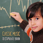 Classic Music to Stimulate Brain – Classic Collection for Children, Stimulate Brain to Development de Classical Baby Music Ultimate Collection