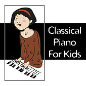 Classical Piano for Kids – Baby Music, Development of Child, Brilliant Music, Relaxation Sounds for Baby, Schubert, Bach, Mozart de Relaxing Piano Music