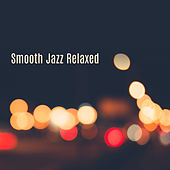Smooth Jazz Relaxed – Beautiful Jazz Album, Easy Listening, Instrumental Music, Relaxing Jazz de Relaxing Piano Music