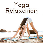 Yoga Relaxation – Healing Music for Meditation, Yoga, Relaxing Therapy for Mind, Zen, Deep Focus, Calmness by Meditation Spa