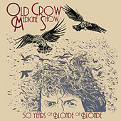 Play & Download 50 Years of Blonde on Blonde (Live) by Old Crow Medicine Show | Napster