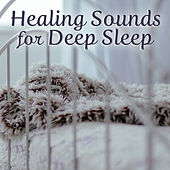 Healing Sounds for Deep Sleep – Rest with New Age Music, Sleep Well, Inner Silence, Peaceful Mind by Relax - Meditate - Sleep