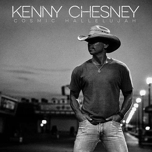 Play & Download Cosmic Hallelujah by Kenny Chesney | Napster