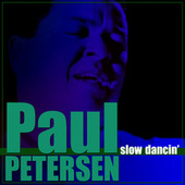 Play & Download Slow Dancin' by Paul Petersen | Napster