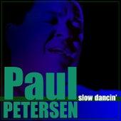 Slow Dancin' by Paul Petersen