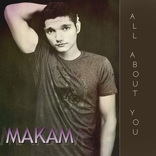 Play & Download All About You by Makam | Napster