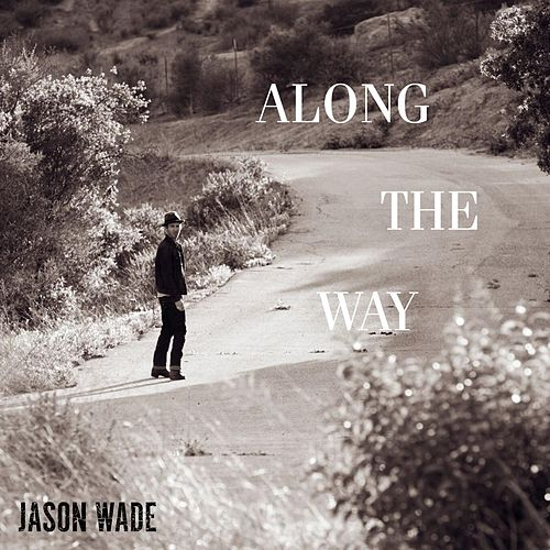 Play & Download Along the Way by Jason White | Napster