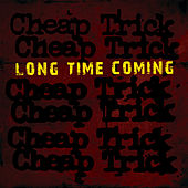 Long Time Coming by Cheap Trick
