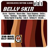Play & Download Greensleeves Rhythm Album #31: Belly Skin by Various Artists | Napster