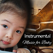 Instrumental Music for Baby – Educational Songs for Kids, Einstein Effect, Peaceful Classical Sounds, Baby Music, Mozart, Bach de Instrumental