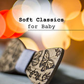 Soft Classics for Baby – Classical Music to Calm Down, No More Cry, Baby Development de Baby Sleep Sleep