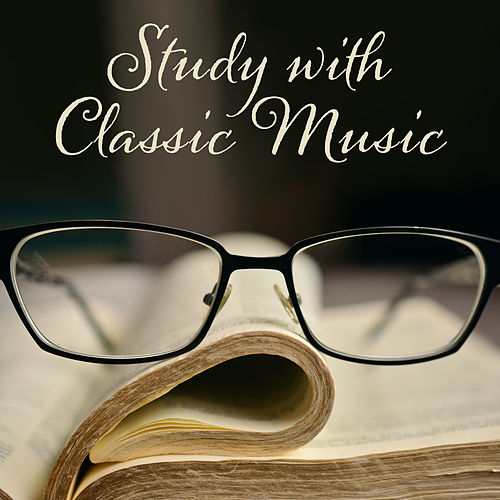 Study with Classic Music – Best Music for Learning, Studying, Reading, Improve Your Memory de Classical Study Music (1)