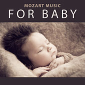 Play & Download Mozart Music for Baby – Calming Classics, Baby Development, Grow Up My Baby, Soft Piano Sounds by Relaxing Piano Music Masters | Napster