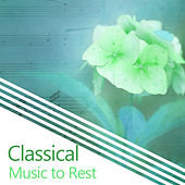 Classical Music to Rest – Pure Relaxation, Anti Stress Sounds, Bach, Mozart, Soothing Music After Work by Musica Relajante Oasis