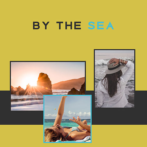 Play & Download By The Sea – Chil Out Music, Deep Beats, Chill Out Dance, Relaxation, Electronic Music by Top 40 | Napster