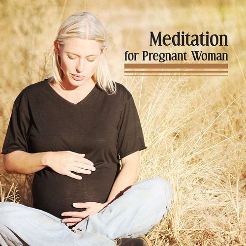 Meditation for Pregnant Woman – Training Yoga, Stress Free, Relief, Pure Relaxation, Peaceful Mind, Soothing Sounds for Future Mom de Lullabies for Deep Meditation