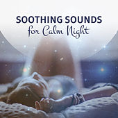 Play & Download Soothing Sounds for Calm Night – Relaxing Songs for Deep Sleep, Waves of Calmness, Soft Music by Deep Sleep Meditation | Napster