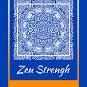 Zen Strengh – New Age Music for Meditation, Yoga Background Songs, Deep Relaxation, Zen by Asian Zen
