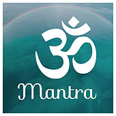 Mantra – Yoga Music, Deep Meditation, Zen, Mindfulness, Pure Relaxation, Kundalini, Hatha Yoga by Meditation Awareness