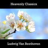 Play & Download Heavenly Classics Ludwig Van Beethoven by Ludwig van Beethoven | Napster