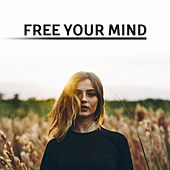 Play & Download Free Your Mind – Pure Relaxation, Soothing Piano to Calm Down, New Age Music 2017, Relief, Calm Meditation, Rest, Ambient Music by Relaxing Piano Music Consort   Napster