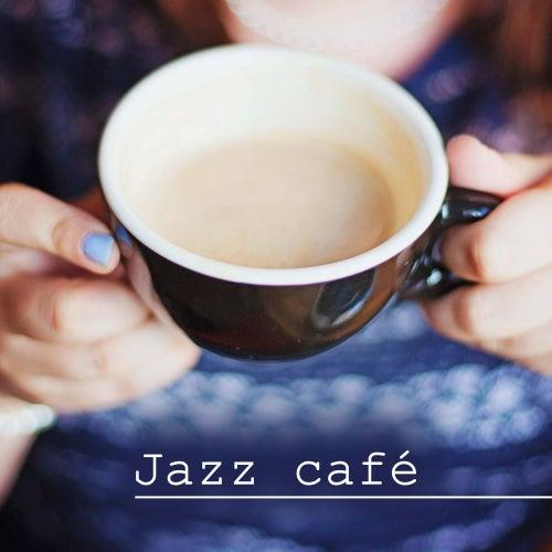 Play & Download Jazz café - Jazz musique relaxante, jazz glacé pour café et restaurant by Acoustic Hits | Napster