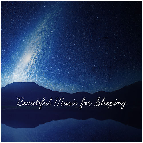 Beautiful Music for Sleeping – Relaxing Melodies, New Age Dreaming, Sweet Sounds to Sleep de Relaxation and Dreams Spa