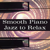Play & Download Smooth Piano Jazz to Relax – Calm Down with Peaceful Music, Rest in Home, Moonlight Jazz by Light Jazz Academy | Napster