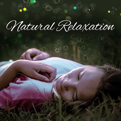 Play & Download Natural Relaxation – New Age Music, Rest, Relax, Relief Stress, Peaceful Sounds of Nature, Zen by Sounds Of Nature | Napster