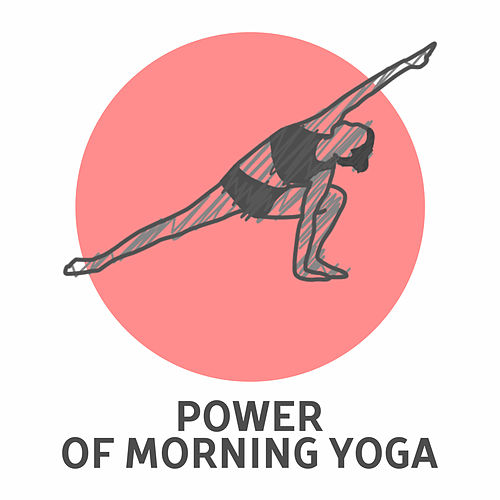 Play & Download Power of Morning Yoga – Spiritual New Age, Meditation Music, Yoga, Deep Relaxation, Zen, Bliss, Kundalini by Yoga Tribe | Napster
