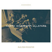 Run Red Rooster by North Mississippi Allstars