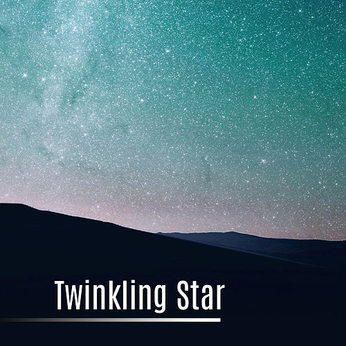 Play & Download Twinkling Star – Sleep Sounds, Lullabies for Deep Sleep, Natural  White Noise, Sleep Well, Sleep Music 2017 by Ambient Music Therapy | Napster