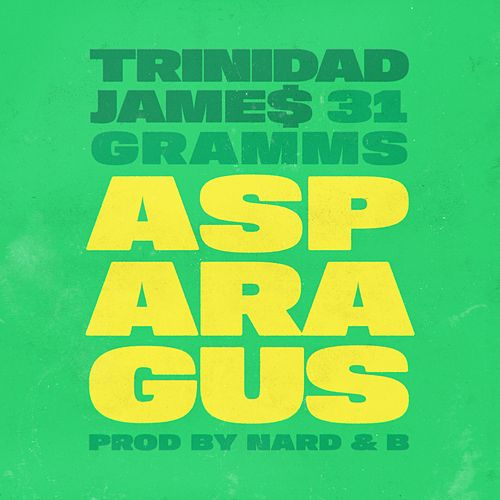 Play & Download Asparagus (feat. 31Gramms) by Trinidad James | Napster