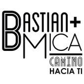 Camino hacia ti by Bastian