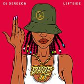 Drop It by DJ Derezon