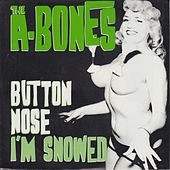 Button Nose by The A-Bones