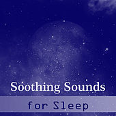 Soothing Sounds for Sleep – Healing Music at Goodnight, Pure Mind, Relaxing Dream, Gentle Lullaby, Deep Relief, Calm Nap by Deep Sleep Relaxation