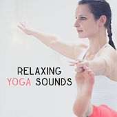 Relaxing Yoga Sounds – Soothing Sounds for Yoga Training, Meditation Music, Relax for Mind & Body, Inner Silence von Yoga Music