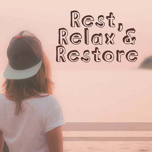 Rest, Relax & Restore – New Age, Relaxing Music, Calming Sounds of Nature, Rest, Manage Stress de Instrumental