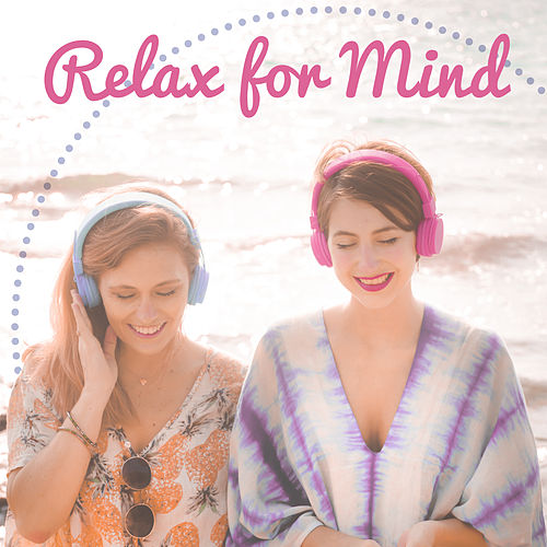 Relax for Mind – Peaceful Sounds to Calm Down, Deep Meditation, Contemplation of Nature, Pure Mind, Soft New Age Music, Nature Sounds to Rest de Relajación