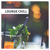 Play & Download Lounge Chill – Relaxation Music, Chill Out Mix, Summertime, Zen, Ibiza Lounge, Pure Mind, Beach Chill by Chillout Lounge | Napster
