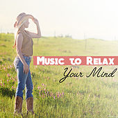 Music to Relax Your Mind – Soothing Waves of Calmness, Rest Yourself, Mind & Body Relaxation, Inner Peace by Yoga Relaxation Music