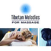 Tibetan Melodies for Massage – Massage Dream, Healing Tibetan Melody, Massage Tribe, Spa, Welness, Deep Relaxation by Nature Sounds Relaxation: Music for Sleep, Meditation, Massage Therapy, Spa
