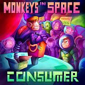 Consumer by Monkeys In Space