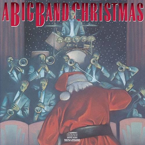Play & Download A Big Band Christmas by Various Artists | Napster