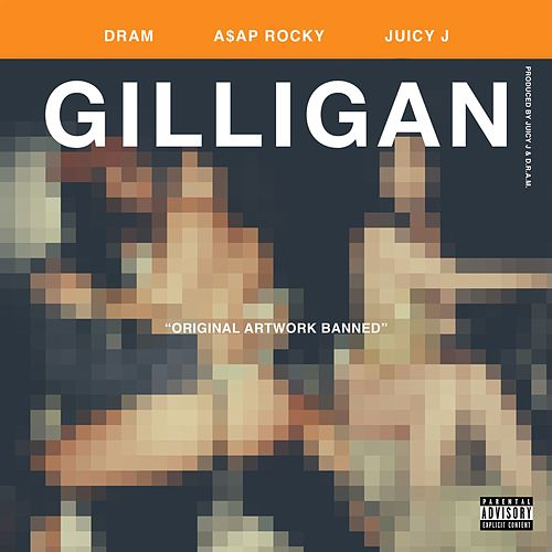 Gilligan (feat. Juicy J & A$AP Rocky) de D.R.A.M.